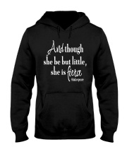 And though she be but little she is fierce Hooded Sweatshirt thumbnail