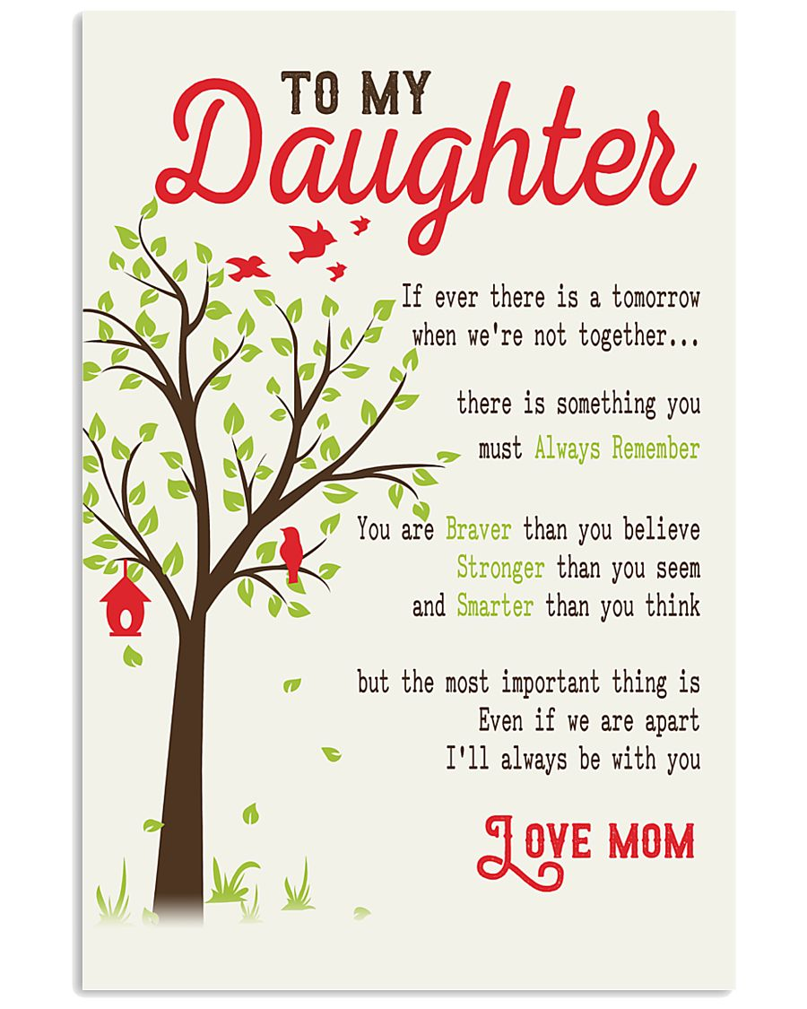 To My Daughter - Mother's Day 16x24 Poster