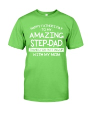 Happy Amazing Step-Dad Thanks For Putting My Mom Classic T-Shirt front