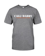 call of daddy Classic T-Shirt front
