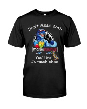 Don't Mess With Mama Saurus Classic T-Shirt front