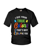 I see your true colors and that's why i love you Youth T-Shirt thumbnail