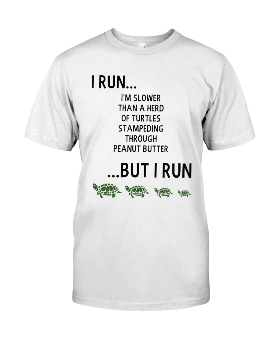 I Run - Special Edition Classic T-Shirt