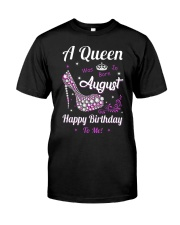 A Queen Was Born In August Classic T-Shirt front