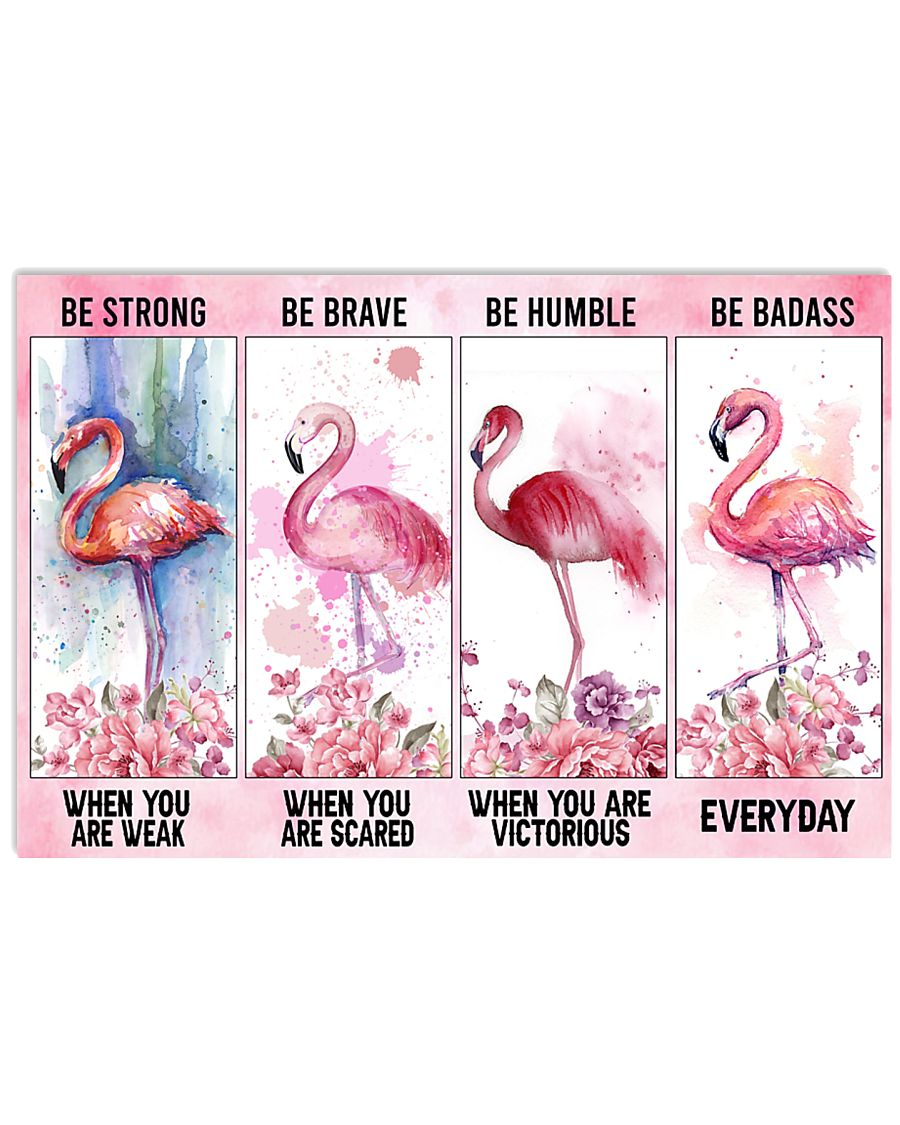 Flamingo be strong be humble be brave be badass poster