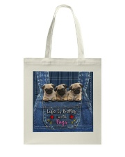 Pug Life Is Better Tote Bag tile