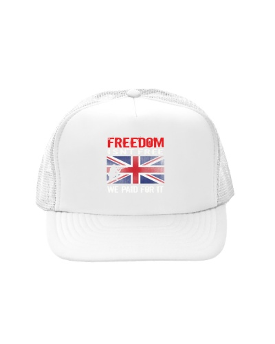 Freedom Isn't Freee We Paid for It UK Veteran Tees