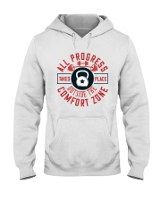 All Progress Takes Place Outside The Comfort Zone Hooded Sweatshirt thumbnail