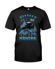 Blessed Are The Peacekeepers Classic T-Shirt front