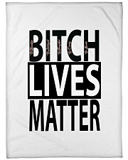 "Bitch Lives Matter Large Fleece Blanket - 60"" x 80"" thumbnail"
