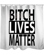 Bitch Lives Matter Shower Curtain thumbnail