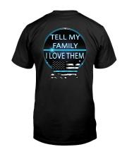 Tell My Family Classic T-Shirt back
