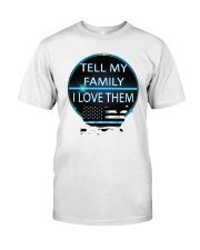 Tell My Family Classic T-Shirt tile