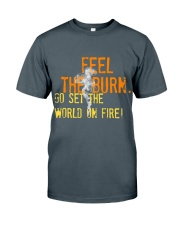 Feel the Burn Classic T-Shirt front