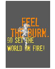 Feel the Burn Go Set the World on Fire  11x17 Poster front