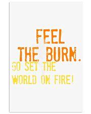 Feel the Burn Go Set the World on Fire  11x17 Poster thumbnail