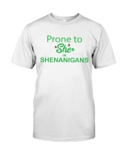 Prone to SHE in SHENANIGANS Classic T-Shirt thumbnail