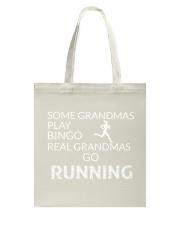 Some grandmas play bingo Real grandmas go running Tote Bag thumbnail