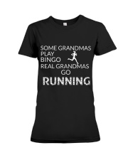 Some grandmas play bingo Real grandmas go running Premium Fit Ladies Tee thumbnail