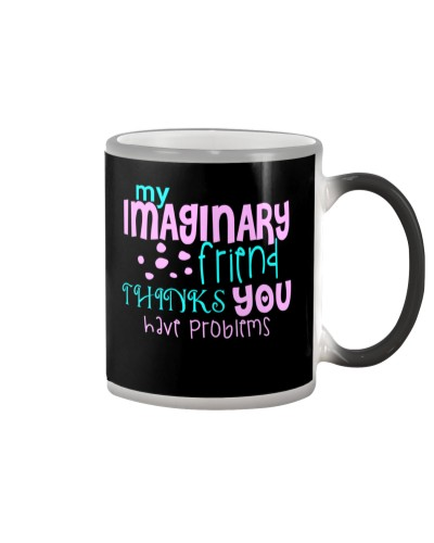 My Imaginary Friend Think You Have Problems