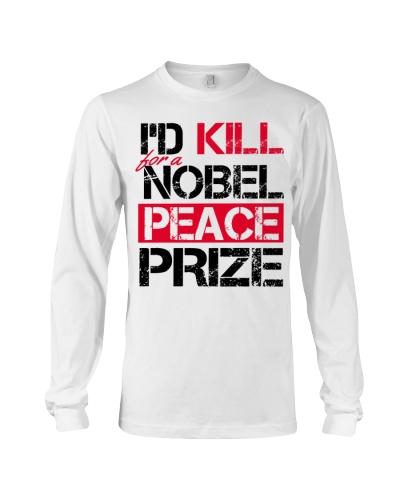 I'D Kill Nobel  Peace  Prize