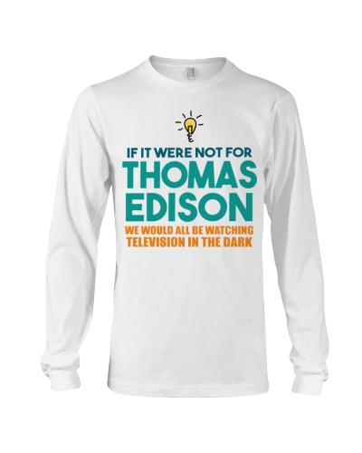 If It Were Not For Thomas Edison