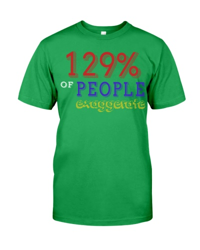 129 Percent of People Exaggerate