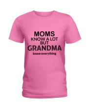 Moms knows a lot but grandma knows everything Ladies T-Shirt front