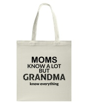 Moms knows a lot but grandma knows everything Tote Bag thumbnail