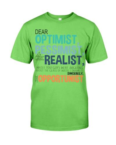 Dear Optimist Pessimist and Realist