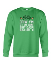 Take Me To My Wife Crewneck Sweatshirt thumbnail