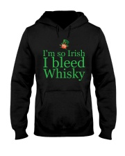 I AM SO IRISH I BLEED WHISKY Hooded Sweatshirt thumbnail