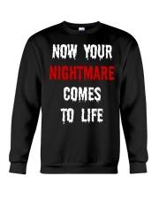Now Your Nightmare Comes To Life Crewneck Sweatshirt thumbnail