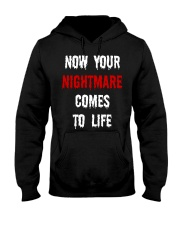 Now Your Nightmare Comes To Life Hooded Sweatshirt thumbnail