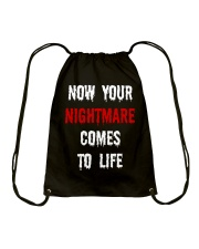 Now Your Nightmare Comes To Life Drawstring Bag thumbnail