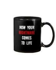 Now Your Nightmare Comes To Life Mug thumbnail