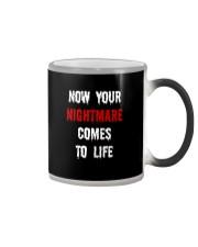 Now Your Nightmare Comes To Life Color Changing Mug thumbnail