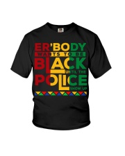 Justice for george floyd Everybody want to be blac Youth T-Shirt thumbnail