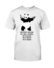 Be like a Panda  Classic T-Shirt front