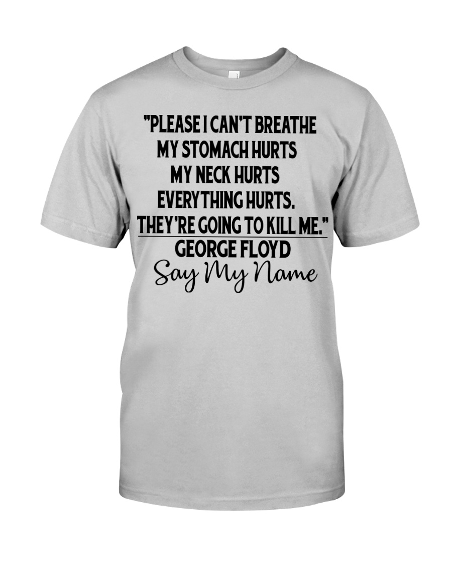 Justice for George Floyd Please I can't breathe Classic T-Shirt