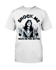 shock me make me feel better Classic T-Shirt front
