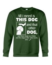 ALL I NEED IS THIS DOG Crewneck Sweatshirt thumbnail