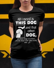 ALL I NEED IS THIS DOG Ladies T-Shirt apparel-ladies-t-shirt-lifestyle-04
