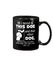 ALL I NEED IS THIS DOG Mug front