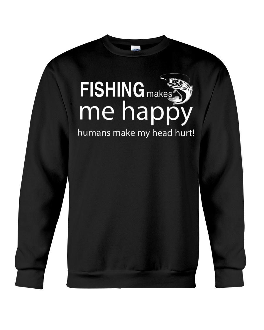 FISHING MAKES ME HAPPY Crewneck Sweatshirt