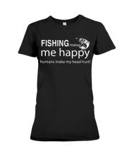 FISHING MAKES ME HAPPY Premium Fit Ladies Tee thumbnail