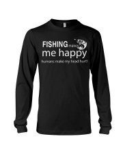 FISHING MAKES ME HAPPY Long Sleeve Tee thumbnail