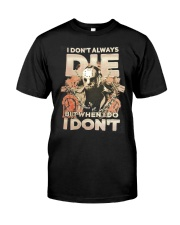 Jason I Dont Always Die Classic T-Shirt thumbnail