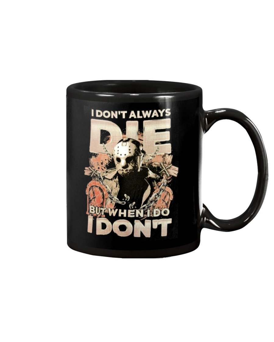 Jason I Dont Always Die Mug