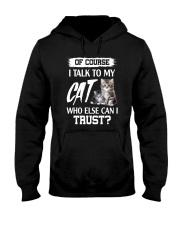 I Talk To My Cat 2504 Hooded Sweatshirt thumbnail